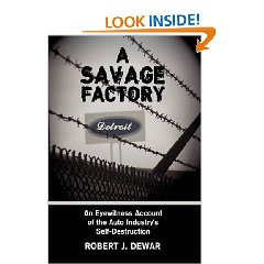 Show details of A Savage Factory: An Eyewitness Account of the Auto Industry's Self-Destruction (Hardcover).
