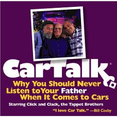 Show details of Car Talk: Why You Should Never Listen to Your Father When It Comes to Cars [AUDIOBOOK] [UNABRIDGED]  (Audio CD).